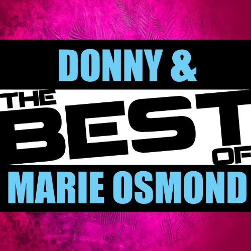 The Best of Donny & Marie Osmond