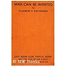 War can be averted : the achievability of collective security / by Eleanor F.Rathbone