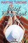 Hotel King Azul par Turenne