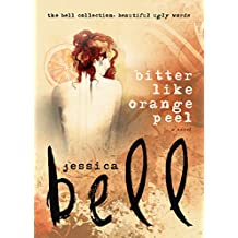 Bitter Like Orange Peel (The Bell Collection) (English Edition)