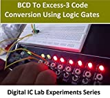 BCD to Excess-3 Code Conversion Using Basic Logic Gates (Digital Electronics Lab IC Experiments Series) (English Edition)