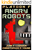 Angry Robots (Platoon F Book 2)