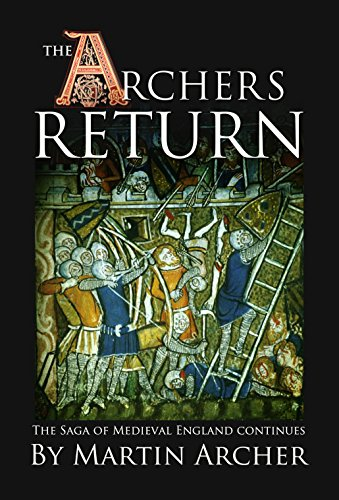 The Archer's Return: A Medieval Saga of War and Military Action Fiction and Adventure in Feudal England During The Time of the Templar Knights and King Richard. (The Archers Book 3) (English Edition) par Martin Archer