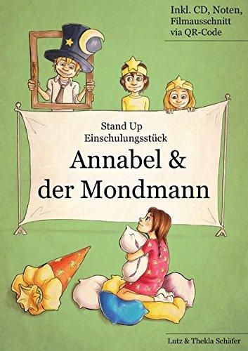 Kostüm Der Buch Kinder Woche - Einschulungsstück: Annabel und der Mondmann: Einschulungsstück mit drei Liedern (ca 18 Min.) für die Grundschule