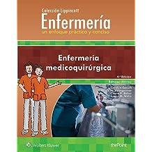 Colección Lippincott Enfermería. Un enfoque práctico y conciso: Enfermería medicoquirúrgica