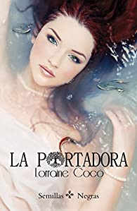 LA PORTADORA par Lorraine Cocó