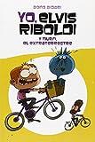 Libros Descargar en linea Yo Elvis Riboldi Y Murfi El Extraterrestre Novela Grafica (PDF y EPUB) Espanol Gratis
