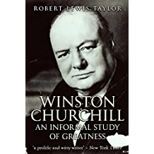 Winston Churchill: An Informal Study of Greatness (English Edition)