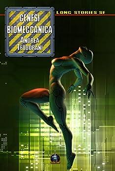 Genesi biomeccanica di [Teodorani, Andrea]