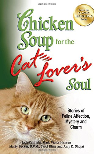 Chicken Soup for the Cat Lover's Soul: Stories of Feline Affection, Mystery and Charm (Chicken Soup for the Soul) por Jack Canfield