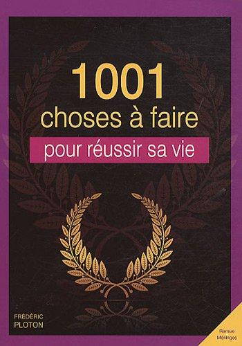 1001 CHOSES A FAIRE POUR REUSSIR SA VIE