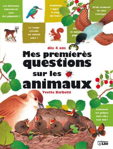 Mes premières questions sur les animaux : Documentaire - Dès 4 ans (périmé)