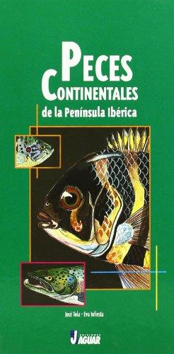 Peces Continentales/ Continental Fish: De La Peninsula Iberica (Guias Verdes)