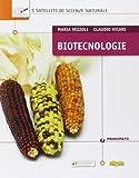 Biotecnologie. I satelliti di scienze naturali. Con e-book. Con espansione online. Per le Scuole superiori