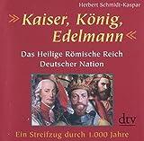 Kaiser, König, Edelmann - Herbert Schmidt-Kaspar