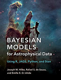 Bayesian Models for Astrophysical Data: Using R, JAGS, Python, and Stan by [Hilbe, Joseph M., de Souza, Rafael S., Ishida, Emille E. O.]