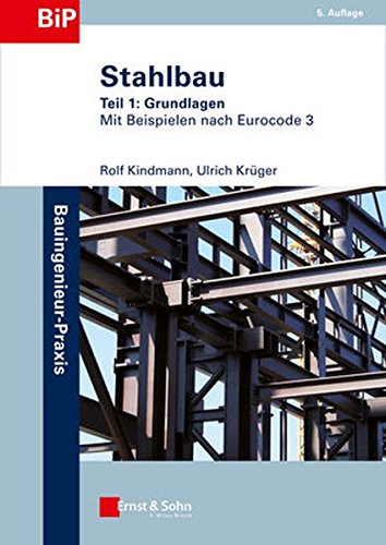 Stahlbau: Teil 1: Grundlagen