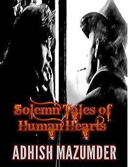 Solemn Tales of Human Hearts by [Mazumder, Adhish ]