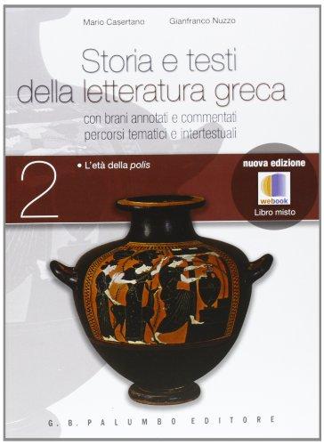Storia e testi della letteratura greca. Con espansione online. Per le Scuole superiori. 2
