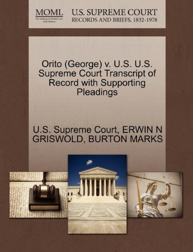 Orito (George) v. U.S. U.S. Supreme Court Transcript of Record with Supporting Pleadings