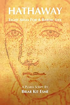Hathaway—Eight Arias For A Bardic Life by [Esme, Briar Kit]
