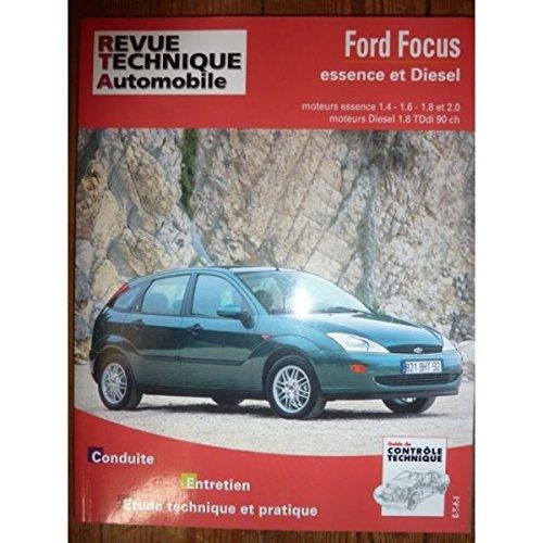 RRTA0738.1 REVUE TECHNIQUE AUTOMOBILE FORD FOCUS Essence 1.4, 1.6, 1.8, 2.0 Diesel 1.8 TDdi 90cv