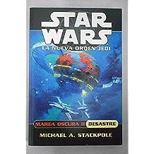 Marea Oscura II. Desastre / Dark Tide II. Ruin (Star Wars La Nueva Orden Jedi / Star Wars. The New Jedi Order)