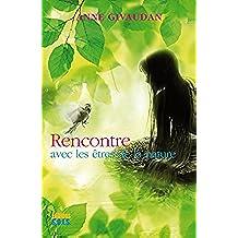 Rencontre avec les Etres de la nature (French Edition)