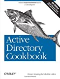 Active Directory Cookbook Take the guesswork out of deploying, administering, and automating Active Directory. With hundreds of proven recipes, the updated edition of this popular cookbook provides quick, step-by-step solutions to common (and not so ...