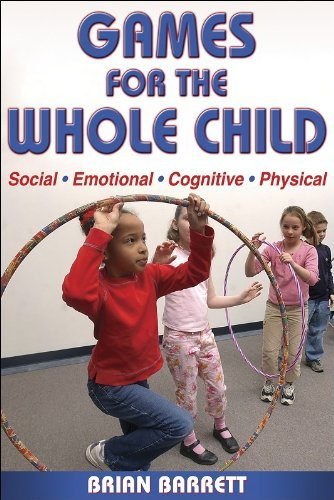 Games for the Whole Child by Brian Barrett (2005-02-06)