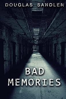 bad memories by [sandler, douglas]