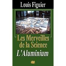 Les Merveilles de la science/L'Aluminium