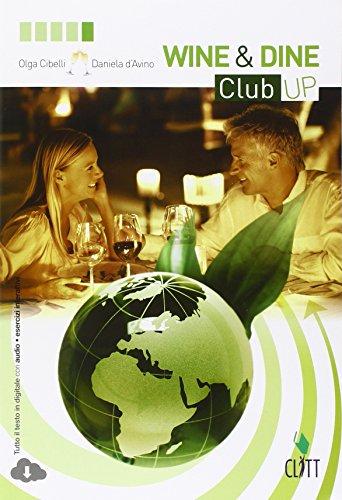 Wine&Dine Club up. Per le Scuole superiori. Con espansione online