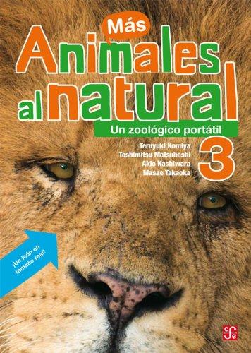 Animales al natural, vol.3: un zoologico portatil (Especiales de la Ciencia) por Masae Takaoka