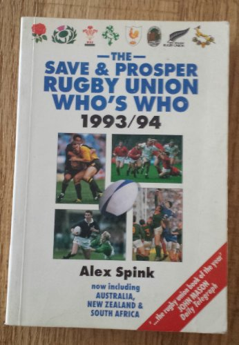 The Save and Prosper Rugby Union Who's Who 1993-94 por Alex Spink