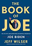 The Book of Joe: The Life, Wit, and (Sometimes Accidental) Wisdom of Joe Biden (English Edition)