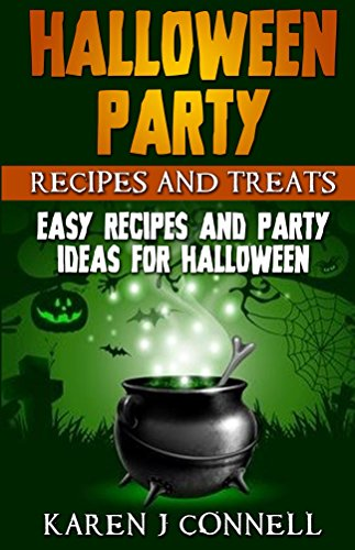 Halloween Party Recipes and Treats: Easy Recipes and Party Ideas for Halloween (English Edition)