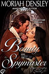 Beauty and the Spymaster by Moriah Densley (2014-05-13)