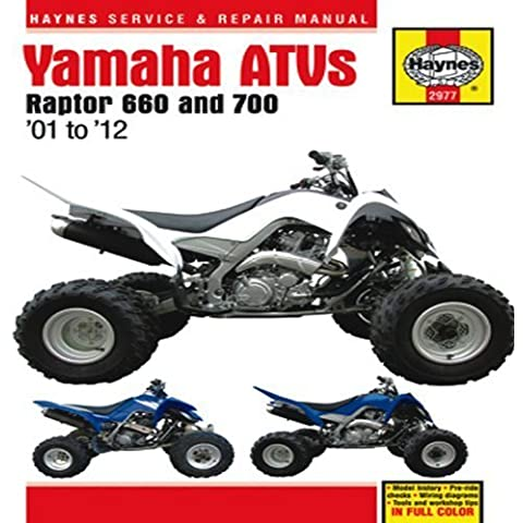 Yamaha ATVs Raptor 660 and 700: '01 to '12 (Haynes Service & Repair Manual) 1st edition by Editors of Haynes Manuals (2012) Hardcover