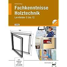 Fachkenntnisse Holztechnik Lernfelder 5 bis 12