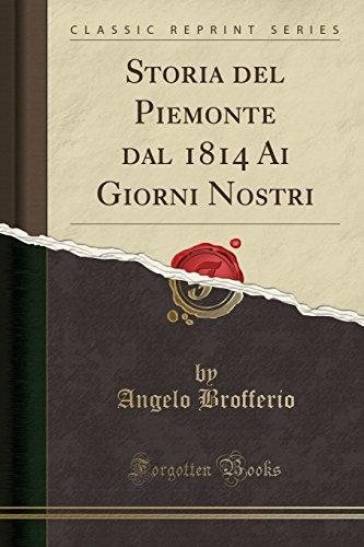 Storia del Piemonte dal 1814 Ai Giorni Nostri (Classic Reprint)