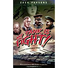 My Tank Is Fight! by Zack Parsons (2006-10-03)