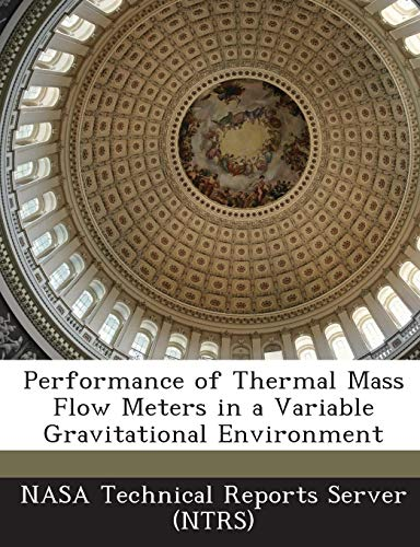 Performance of Thermal Mass Flow Meters in a Variable Gravitational Environment - Thermal-server