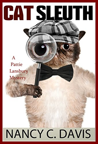 Cat Sleuth (A Pattie Lansbury Cat Cozy Mystery Series Book 1) (English Edition)