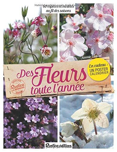 Des fleurs toute l'anne : 60 espces et varits au fil des saisons