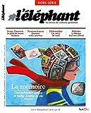 L'Éléphant Hors-Serie - La Mémoire