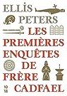 Les premières enquêtes de frère Cadfael par Peters