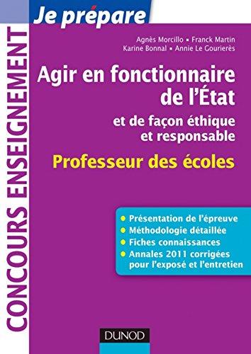 Agir en fonctionnaire de l'Etat et de façon éthique et responsable - Professeur des Ecoles : Fiches connaissances, Méthodologie, Sujets corrigés (Concours enseignement)