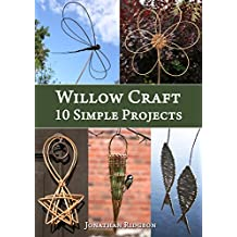 Willow Craft: 10 Simple Projects (Weaving & Basketry Series Book 2) (English Edition)