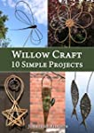 Willow Craft: 10 Simple Projects (Wea...